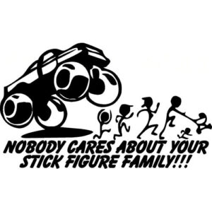 Nobody Cares About Your Stick Figure Family Decal Sticker - NOBODY-CARES-STICK-FIGURE-FAMILY